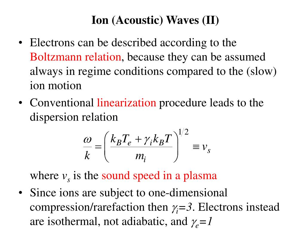 Ion (Acoustic) Waves (II)