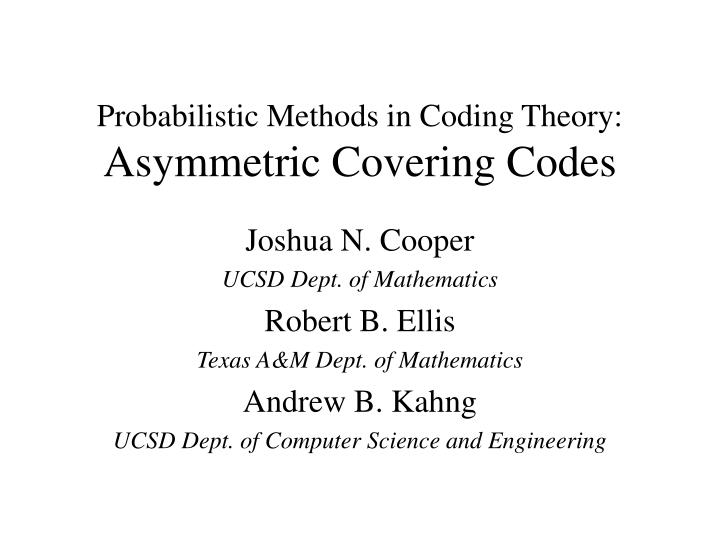 Probabilistic methods in coding theory asymmetric covering codes