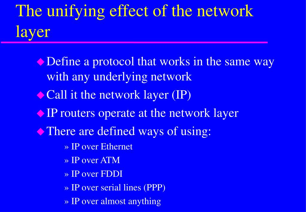 The unifying effect of the network layer