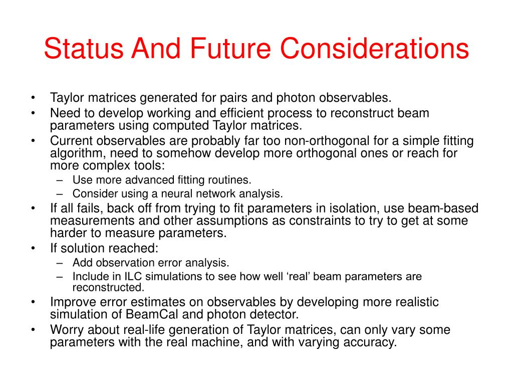 Status And Future Considerations