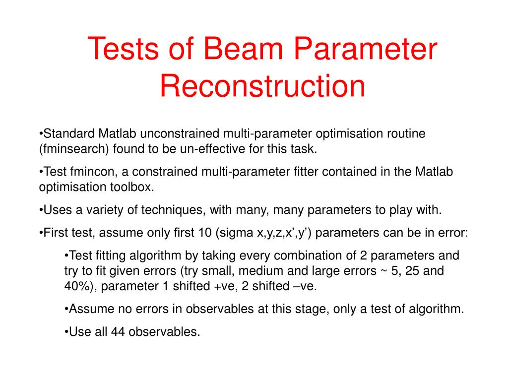 Tests of Beam Parameter Reconstruction