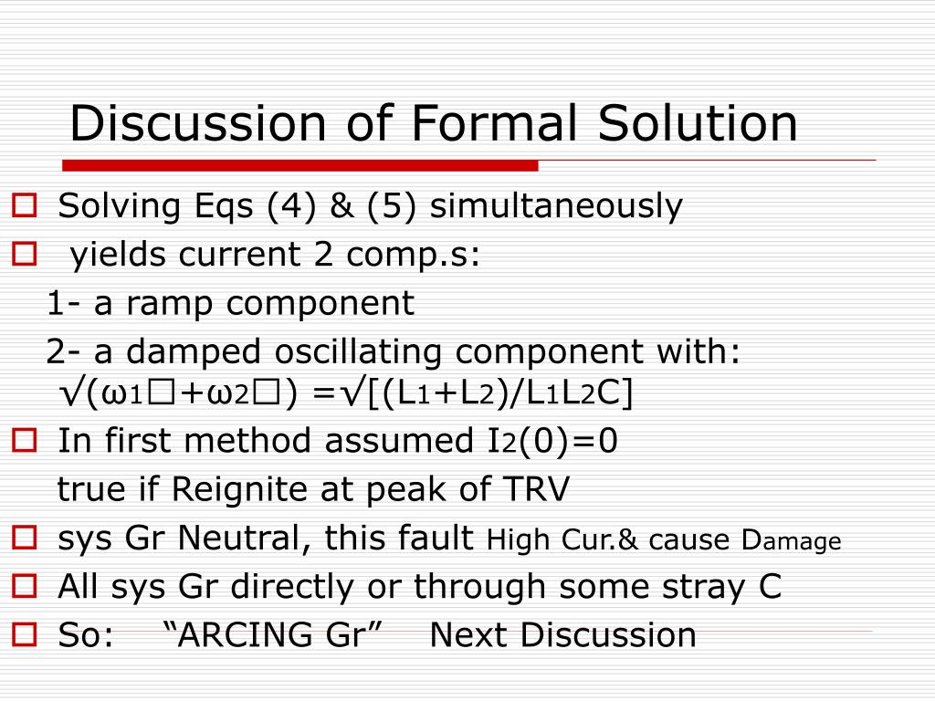 Discussion of Formal Solution