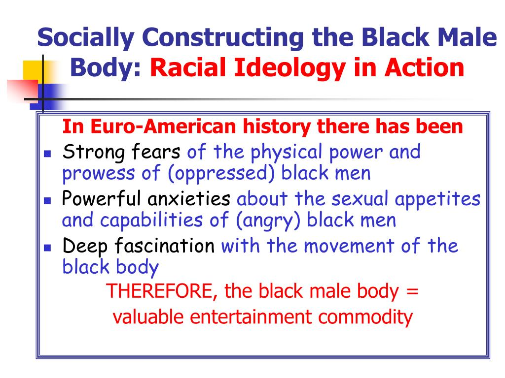 Socially Constructing the Black Male Body: