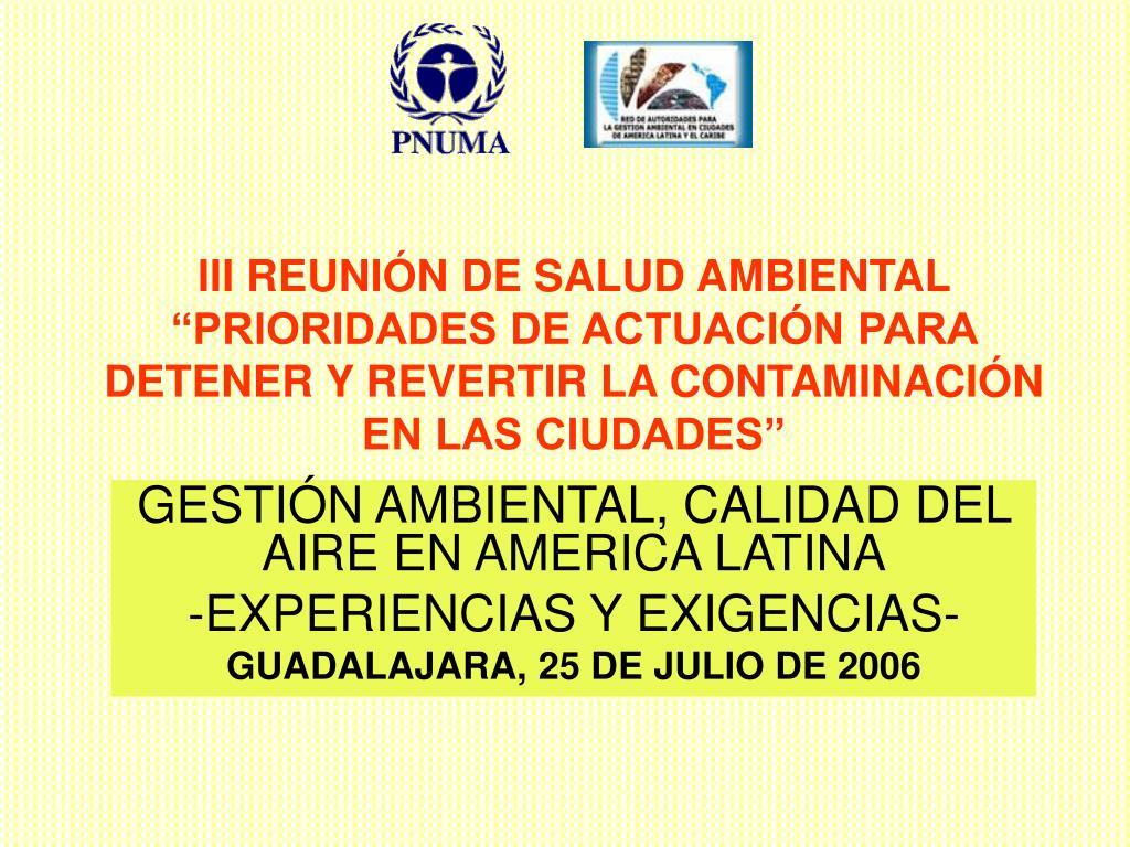 """III REUNIÓN DE SALUD AMBIENTAL """"PRIORIDADES DE ACTUACIÓN PARA DETENER Y REVERTIR LA CONTAMINACIÓN EN LAS CIUDADES"""""""