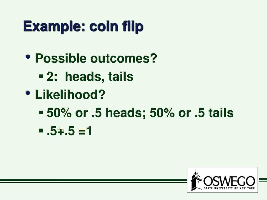 Example: coin flip