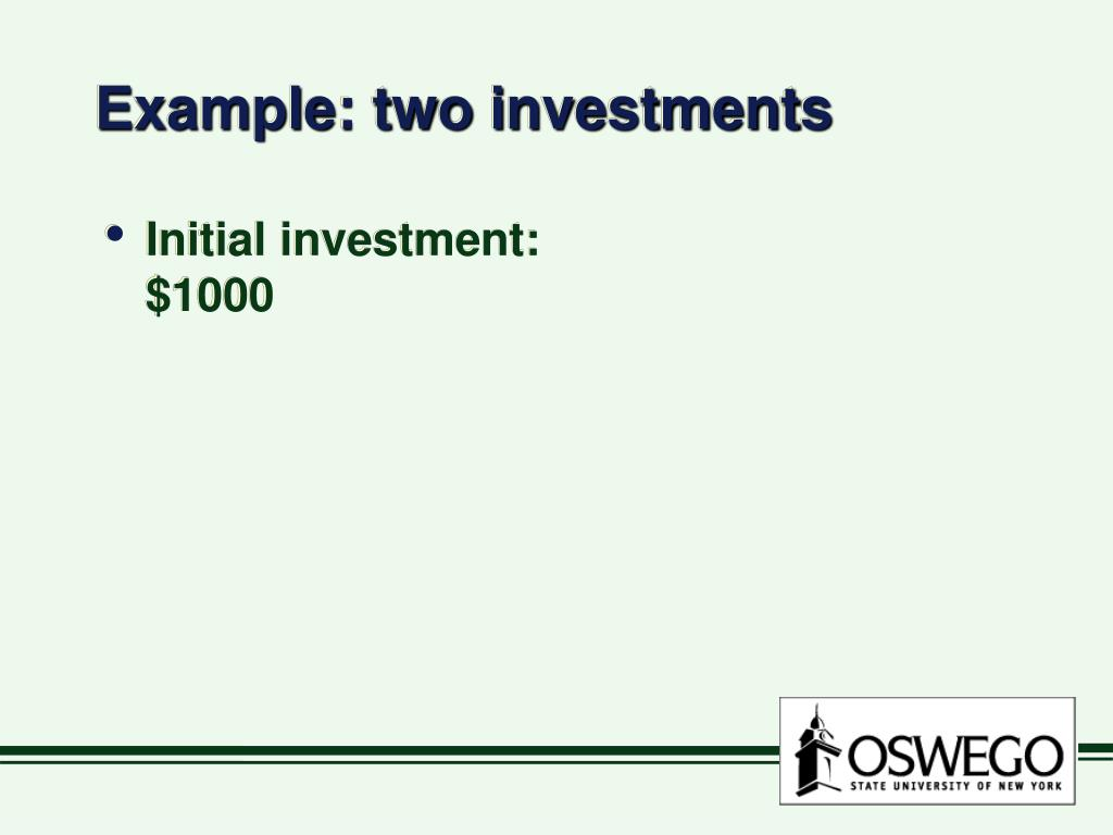 Example: two investments