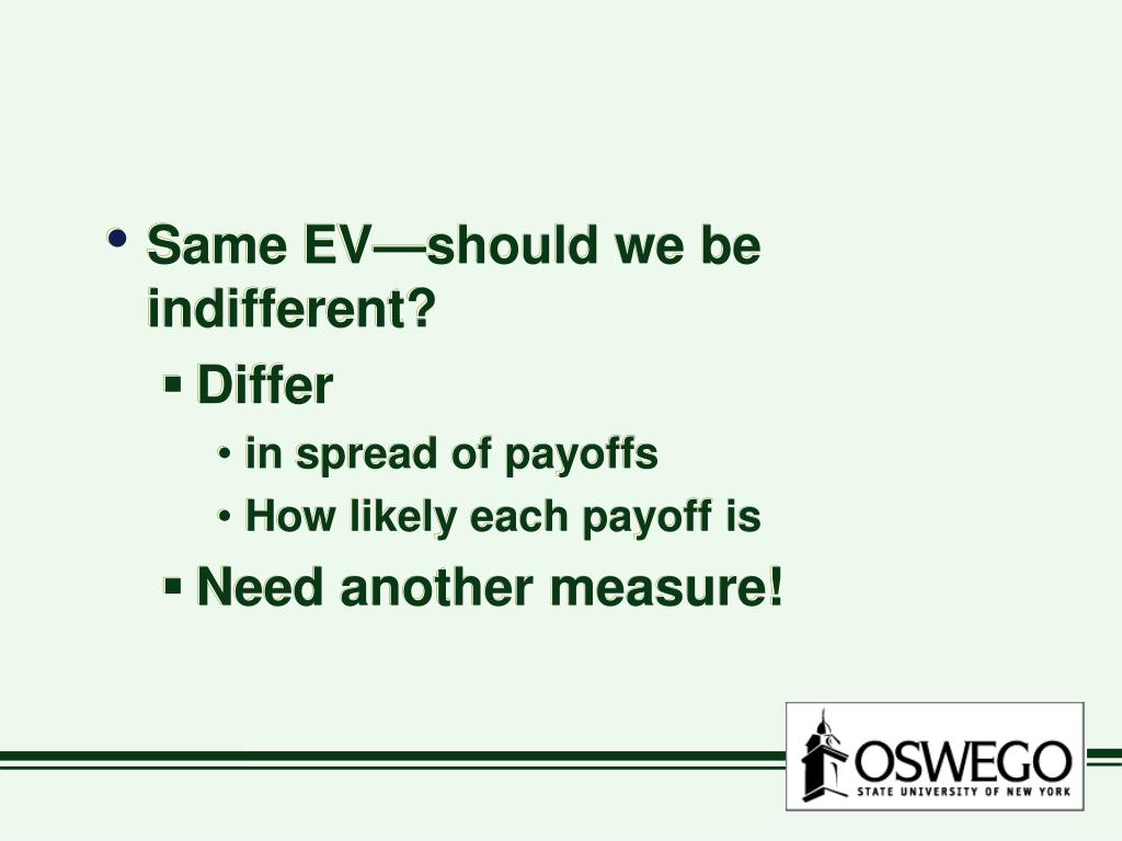 Same EV—should we be indifferent?