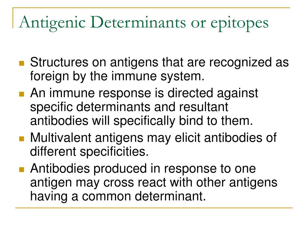 Antigenic Determinants or epitopes