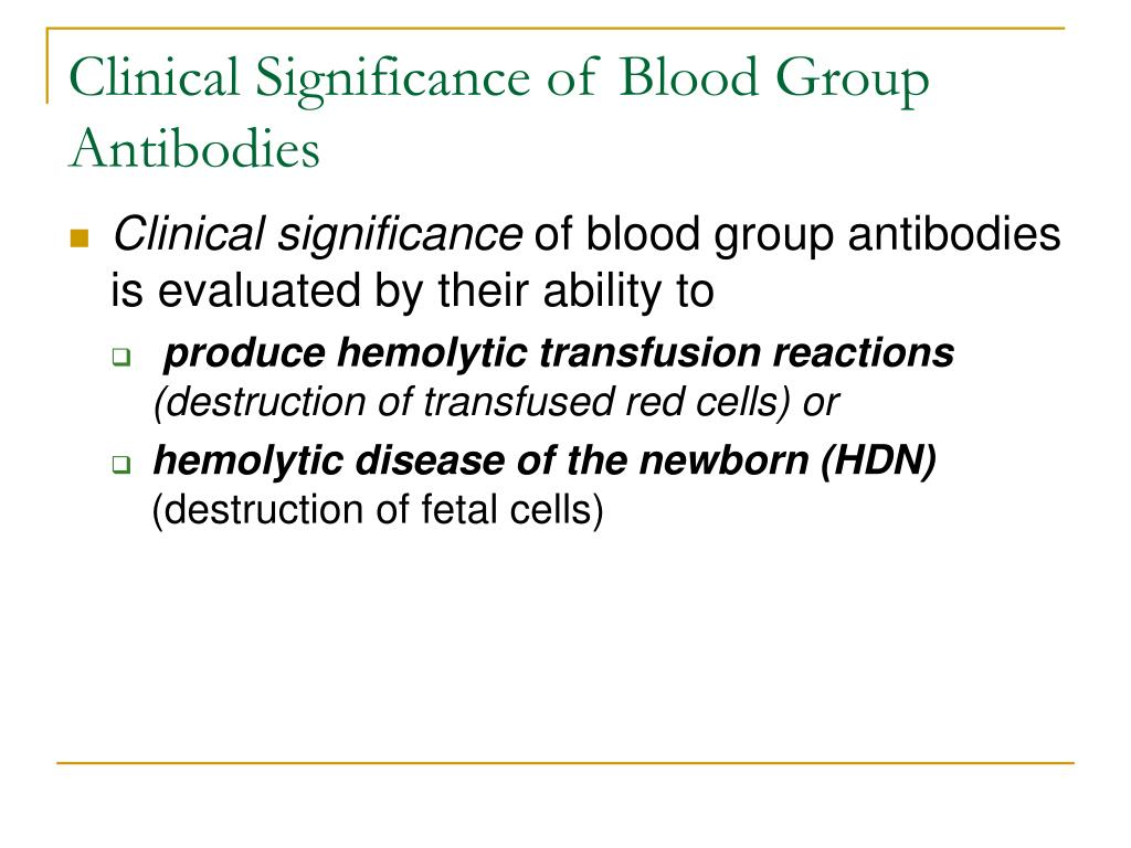 Clinical Significance of Blood Group Antibodies