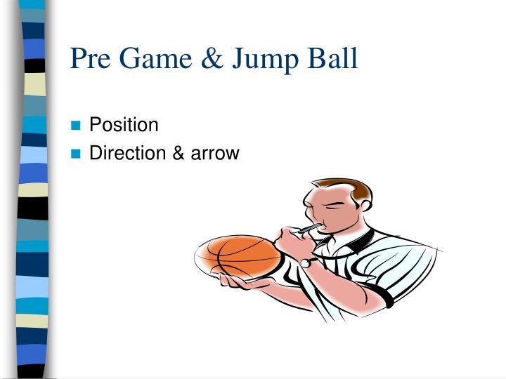 Pre game jump ball