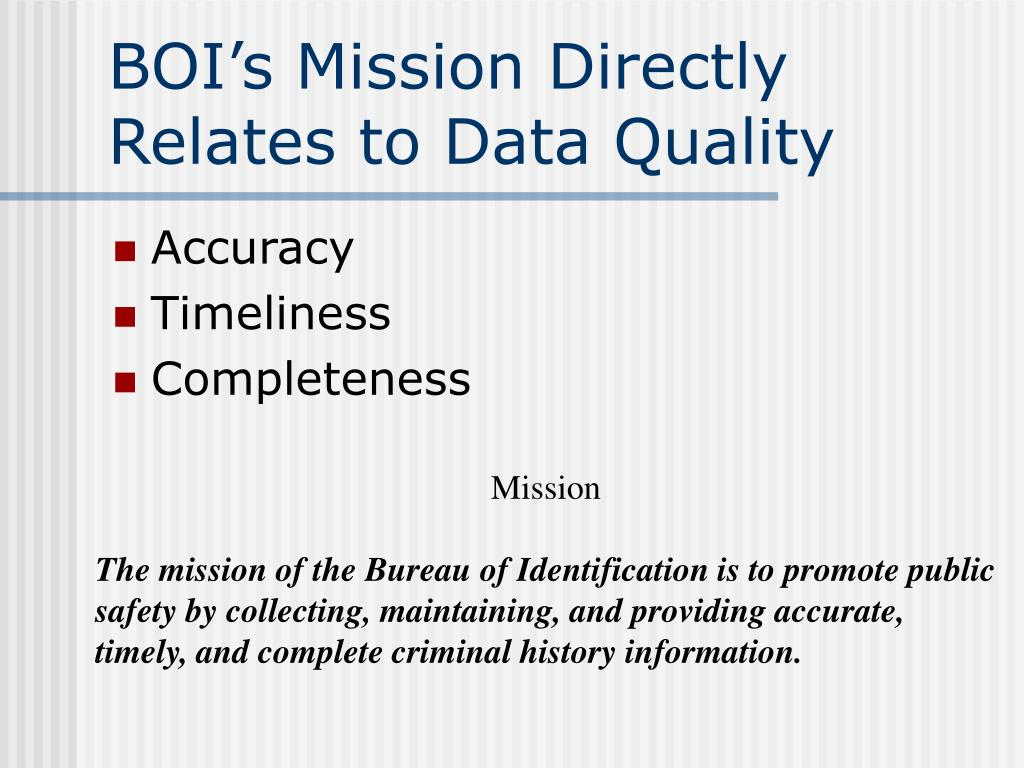 BOI's Mission Directly Relates to Data Quality