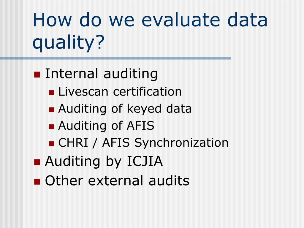 How do we evaluate data quality?