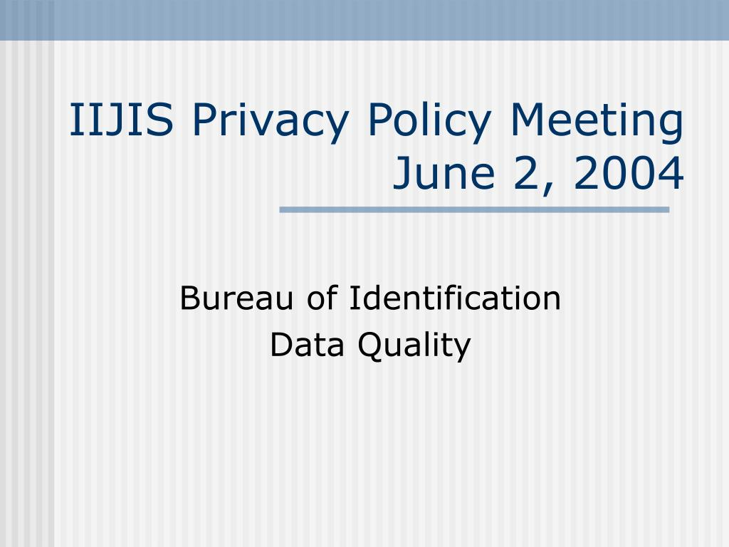 IIJIS Privacy Policy Meeting