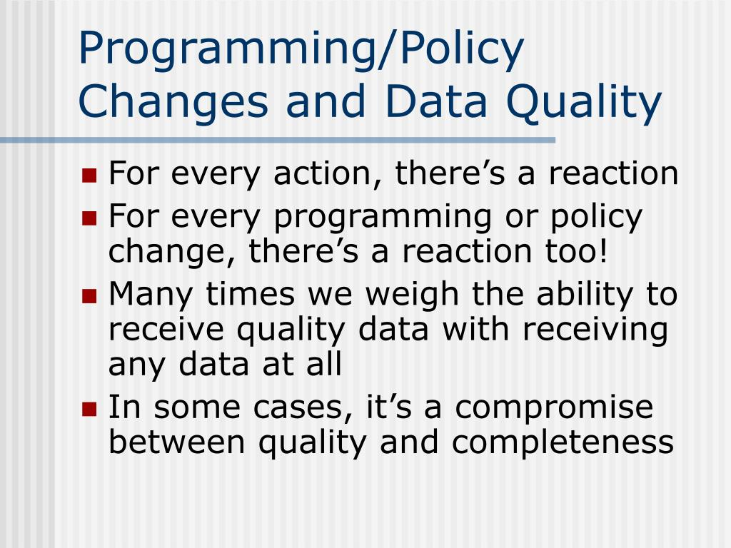 Programming/Policy Changes and Data Quality