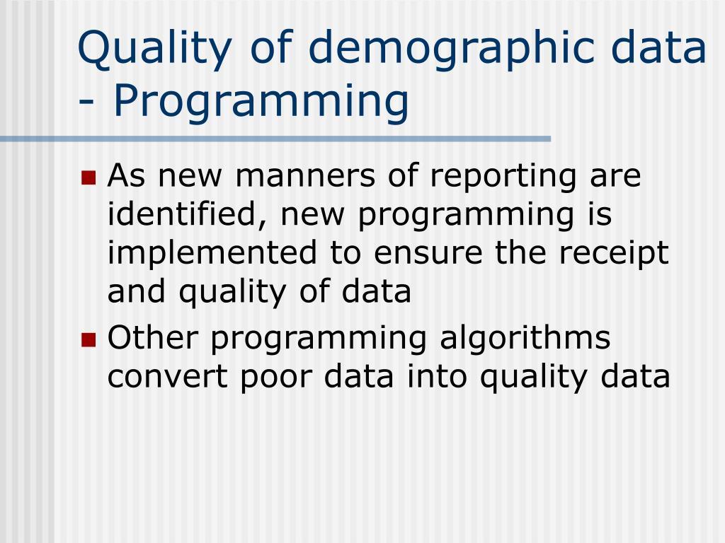 Quality of demographic data - Programming
