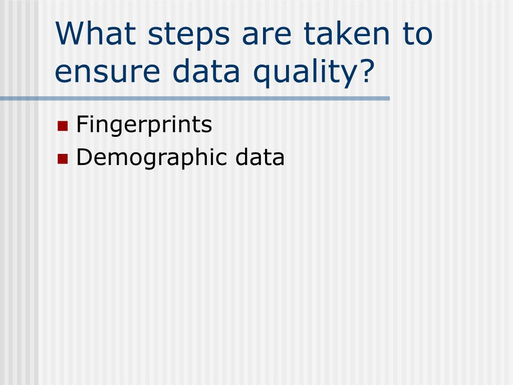 What steps are taken to ensure data quality?