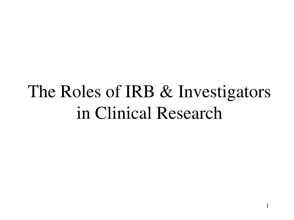 The Roles of IRB & Investigators in Clinical Research