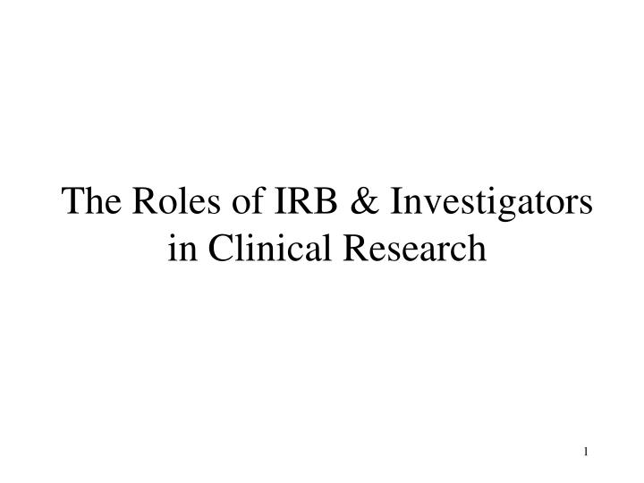 The roles of irb investigators in clinical research