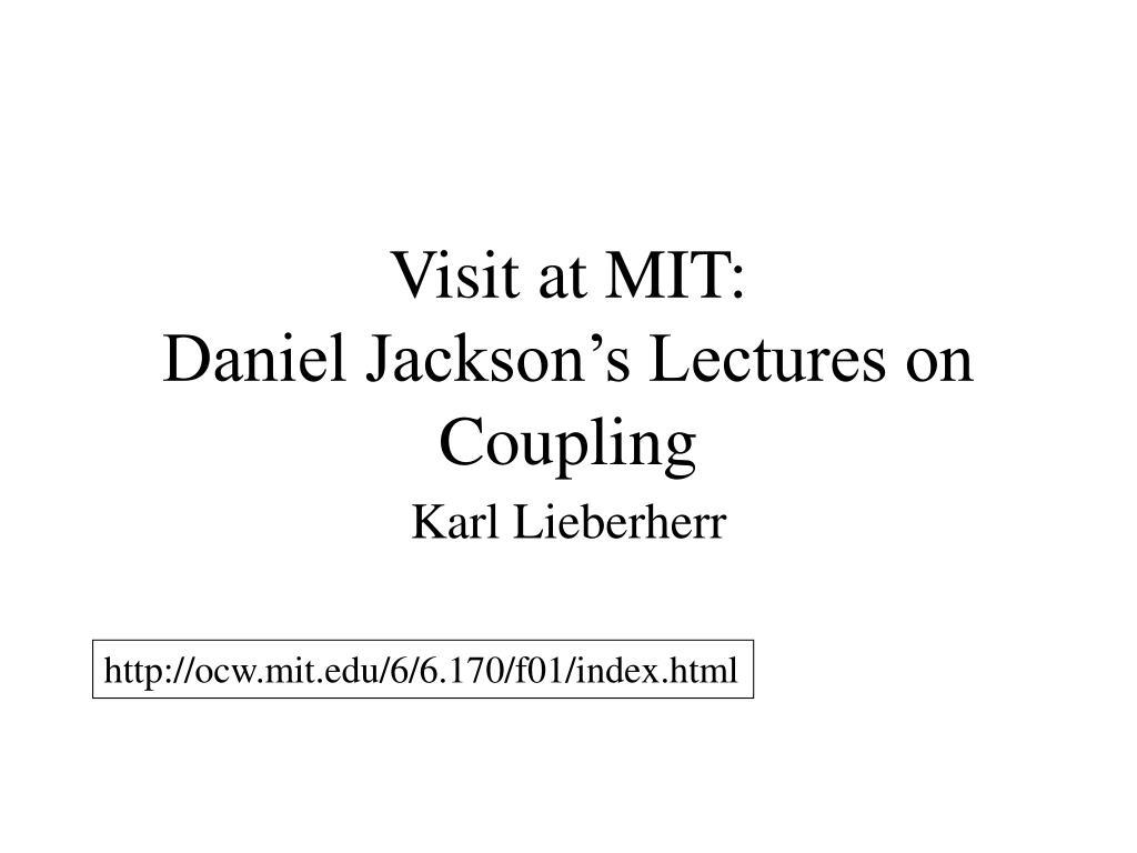 visit at mit daniel jackson s lectures on coupling l.