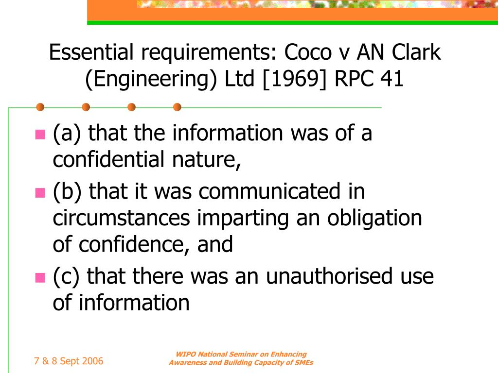 Essential requirements: Coco v AN Clark (Engineering) Ltd [1969] RPC 41