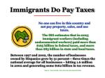 immigrants do pay taxes