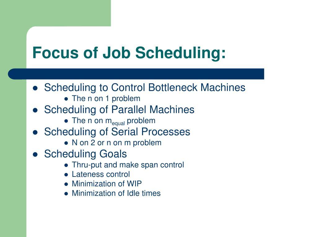 Focus of Job Scheduling: