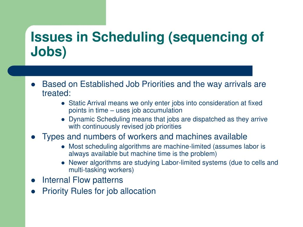 Issues in Scheduling (sequencing of Jobs)