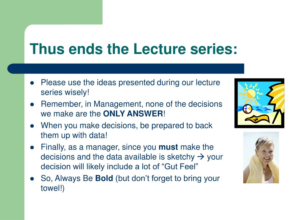 Thus ends the Lecture series: