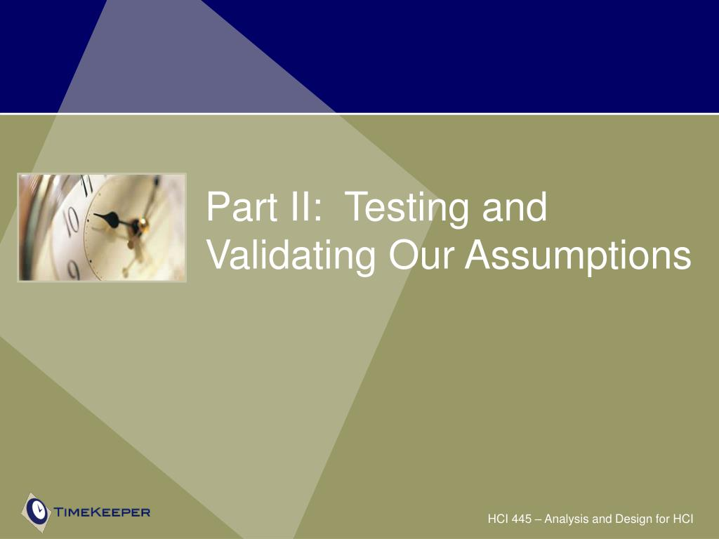 Part II:  Testing and Validating Our Assumptions