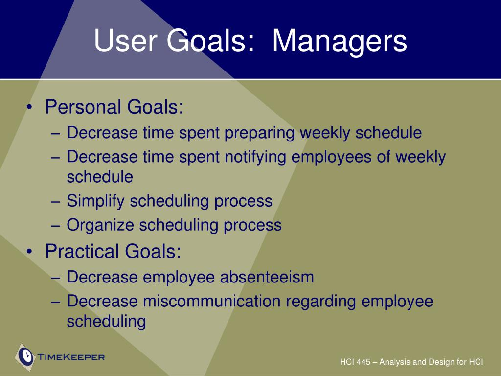 User Goals:  Managers