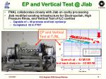 ep and vertical test @ jlab