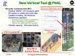 new vertical test @ fnal