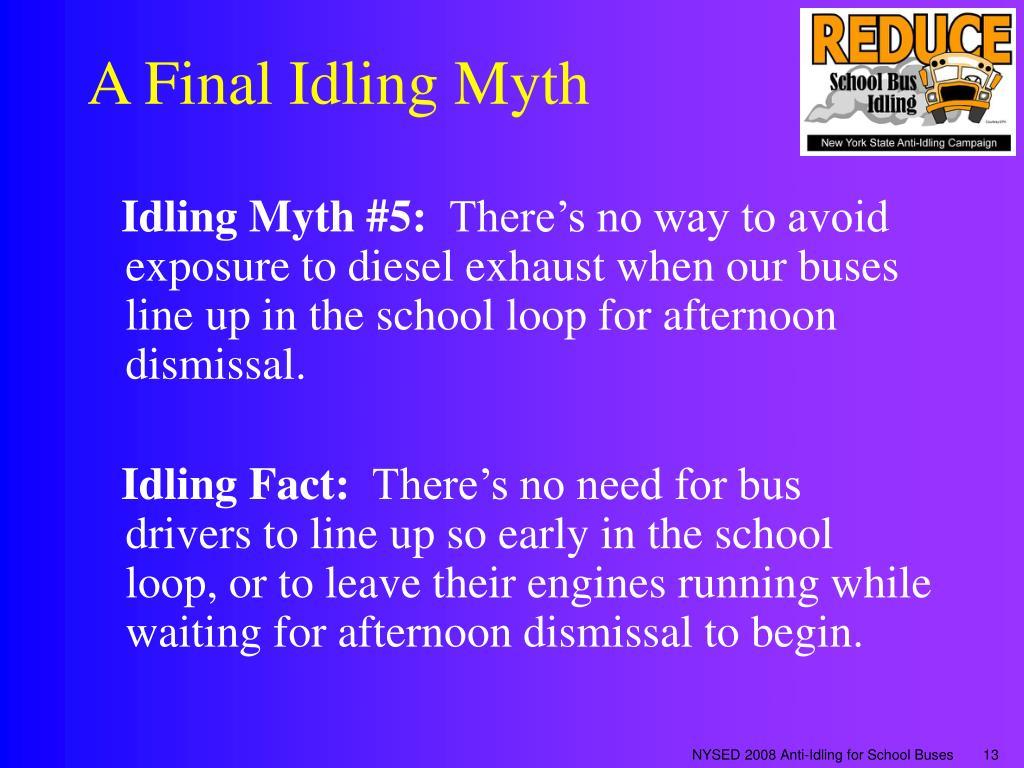 A Final Idling Myth