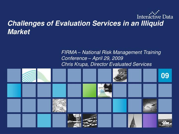 Challenges of evaluation services in an illiquid market