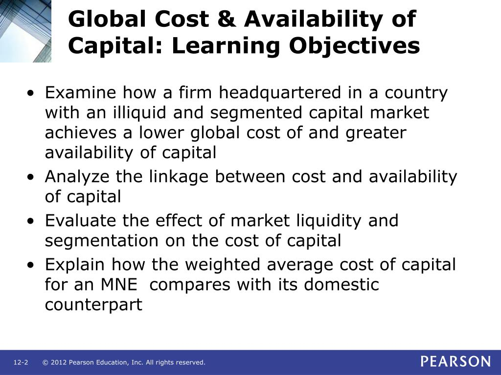 Global Cost & Availability of Capital: Learning Objectives