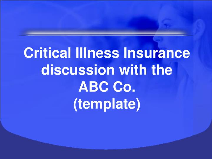 Critical illness insurance discussion with the abc co template