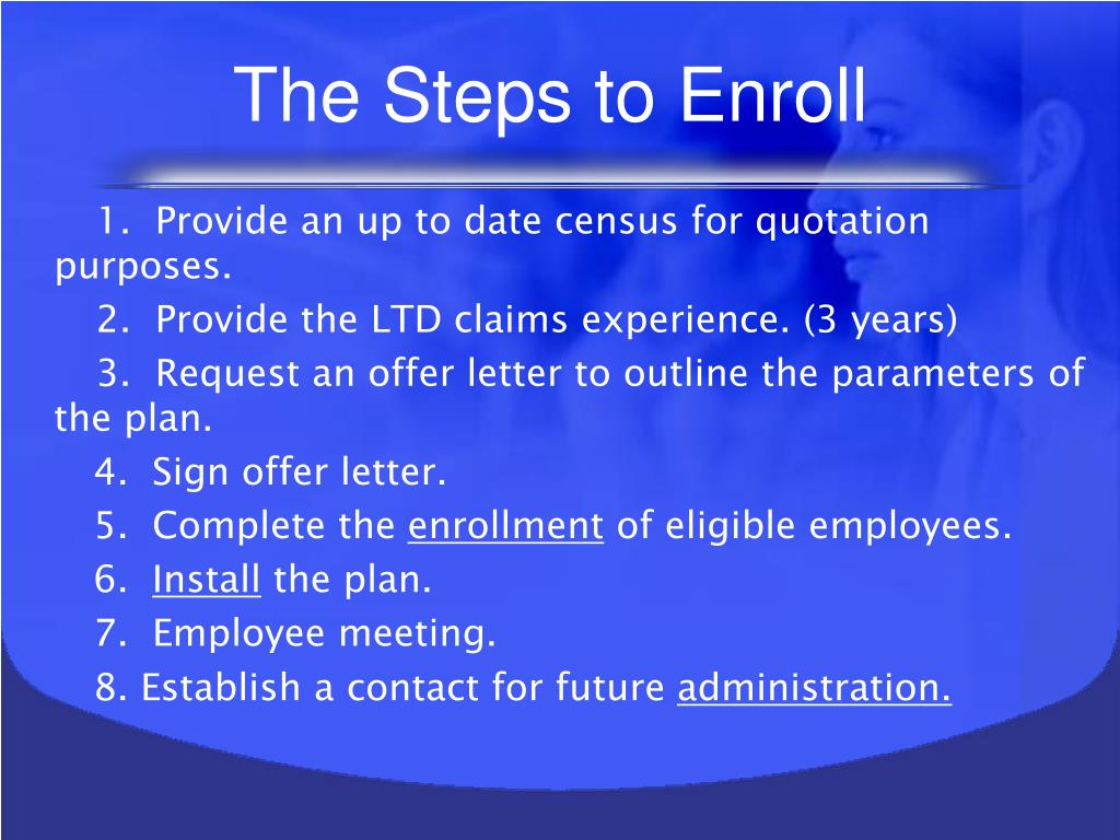 The Steps to Enroll