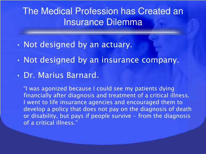 The Medical Profession has Created an Insurance Dilemma