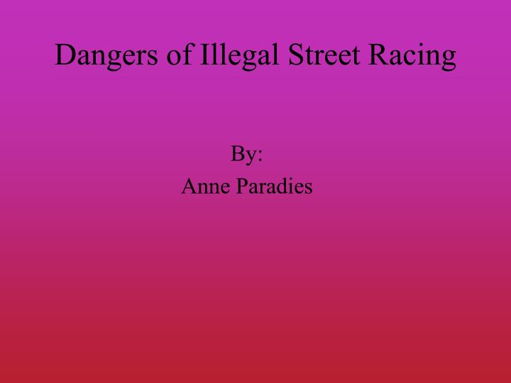 dangers of illegal street racing n.