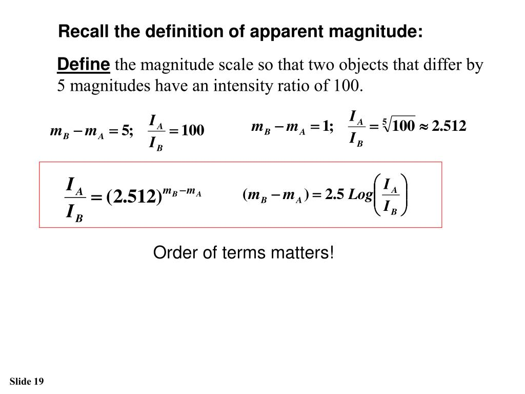 Recall the definition of apparent magnitude: