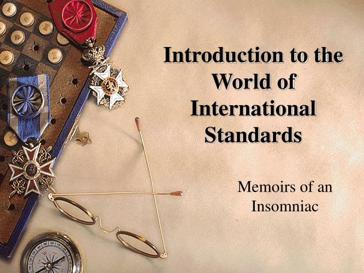 Introduction to the world of international standards