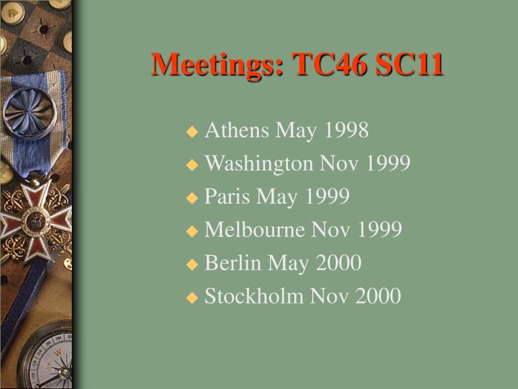 Meetings: TC46 SC11