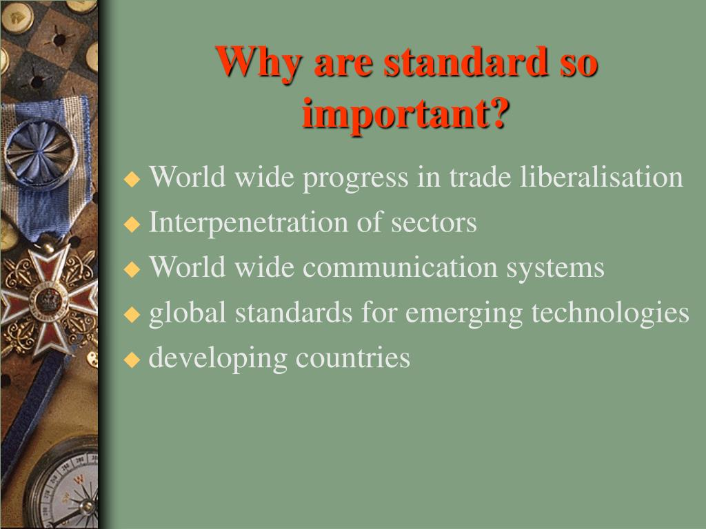 Why are standard so important?