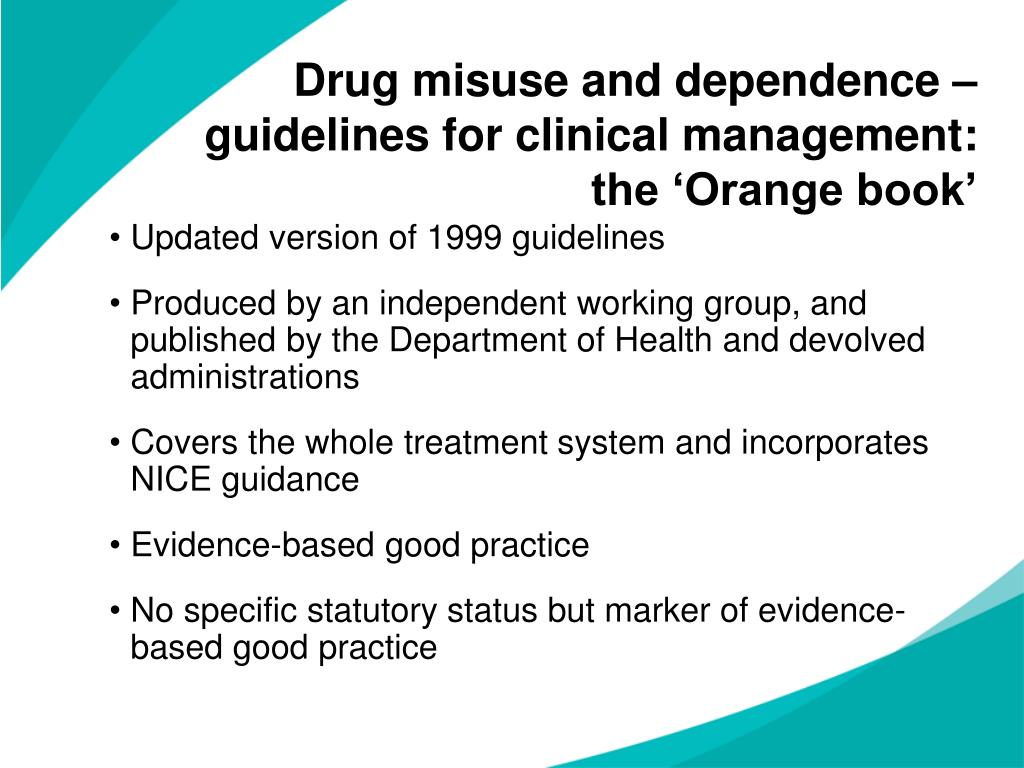Drug misuse and dependence –  guidelines for clinical management: the 'Orange book'