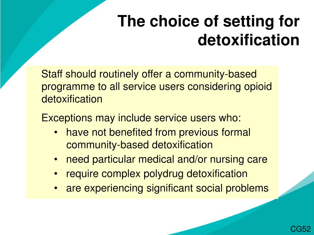 The choice of setting for detoxification
