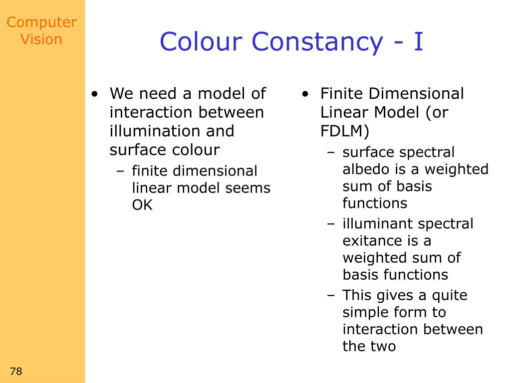 We need a model of interaction between illumination and surface colour
