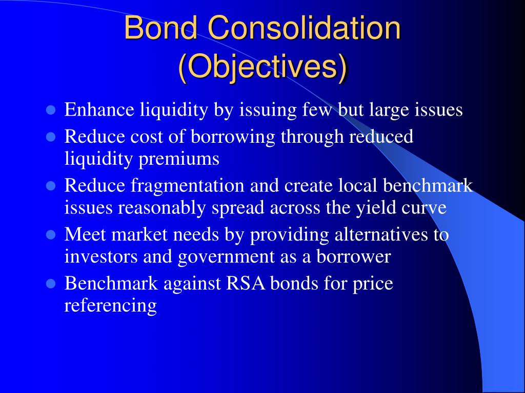 Bond Consolidation (Objectives)
