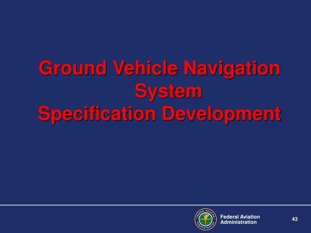 Ground Vehicle Navigation System