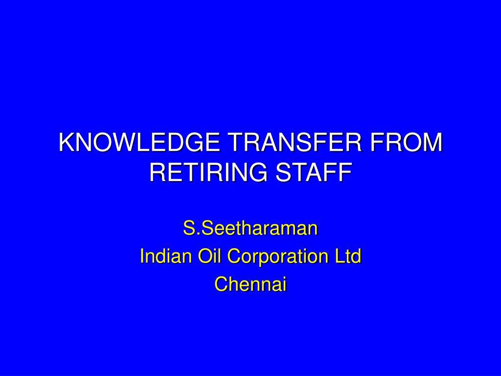 knowledge transfer from retiring staff l.