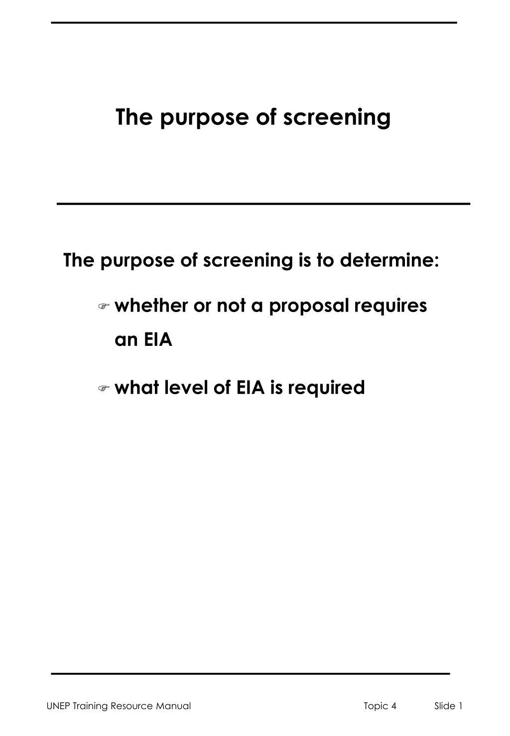 the purpose of screening